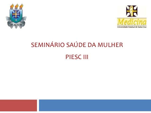 SEMINÁRIO SAÚDE DA MULHER PIESC III