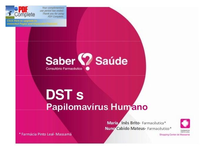 DST s               Papilomavírus Humano                                  Maria Inês Brito- Farmacêutica*                 ...