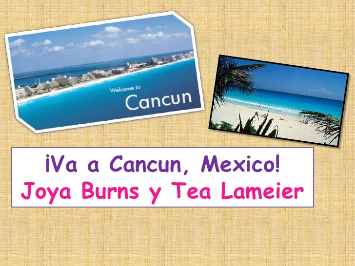 ¡Va a Cancun, Mexico!Joya Burns y Tea Lameier