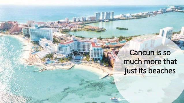 Cancun is so much more that just its beaches