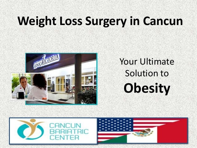 Weight Loss Surgery in Cancun Your Ultimate Solution to  Obesity