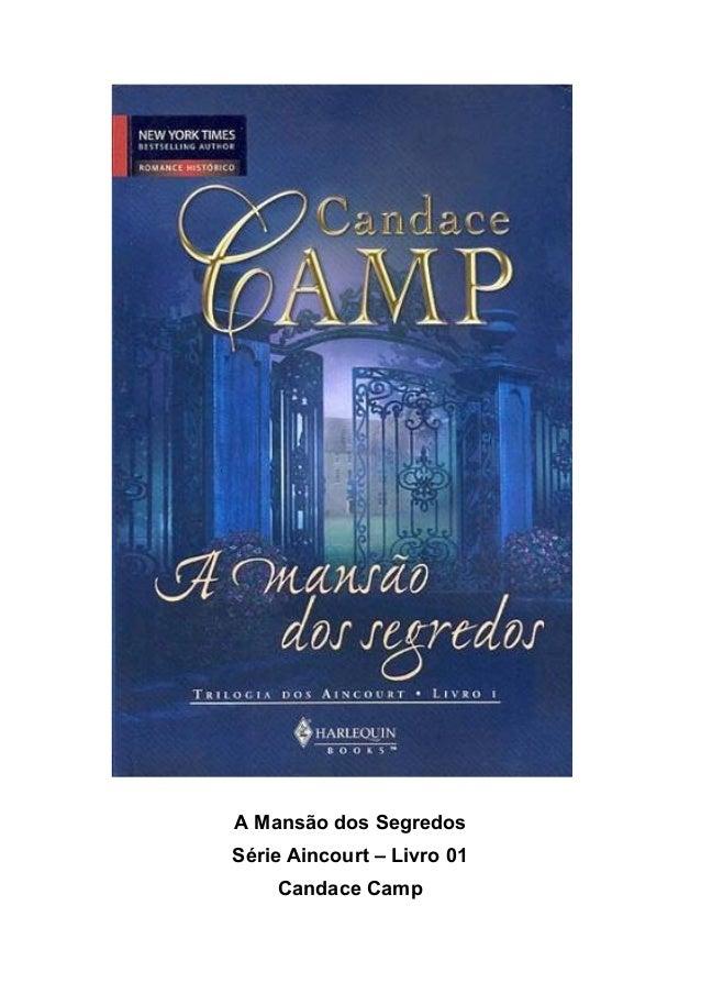 A Mansão dos Segredos Série Aincourt – Livro 01 Candace Camp