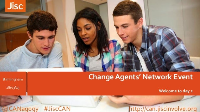 Change Agents' Network Event Welcome to day 2 Birmingham 18/03/15 @CANagogy #JiscCAN http://can.jiscinvolve.org