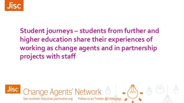 Student journeys – students from further and higher education share their experiences of working as change agents and in p...