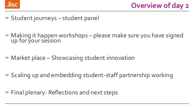 Overview of day 2 » Student journeys – student panel » Making it happen workshops – please make sure you have signed up fo...