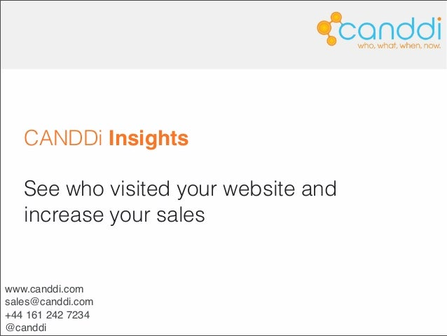 CANDDi Insights   See who visited your website and   increase your saleswww.canddi.comsales@canddi.com+44 161 242 7234@can...