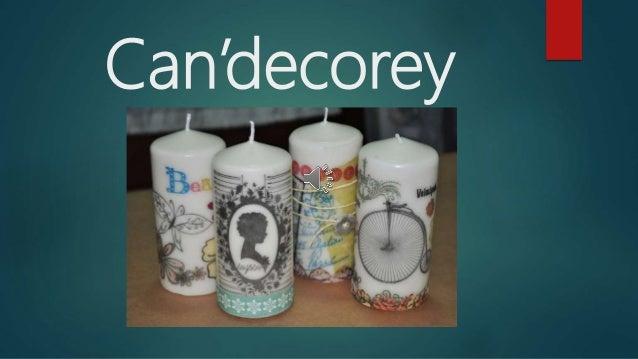 Can'decorey