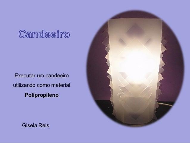 Gisela ReisExecutar um candeeiroutilizando como materialPolipropileno