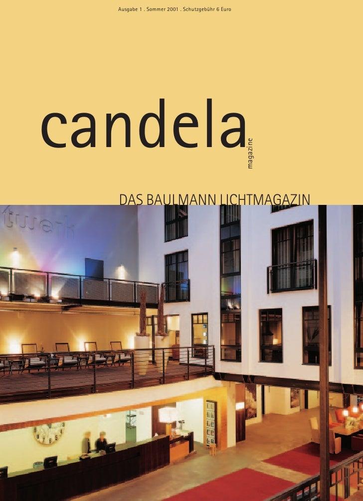 Ausgabe 1 . Sommer 2001 . Schutzgebühr 6 Euro     candela                                                   magazine   DAS...