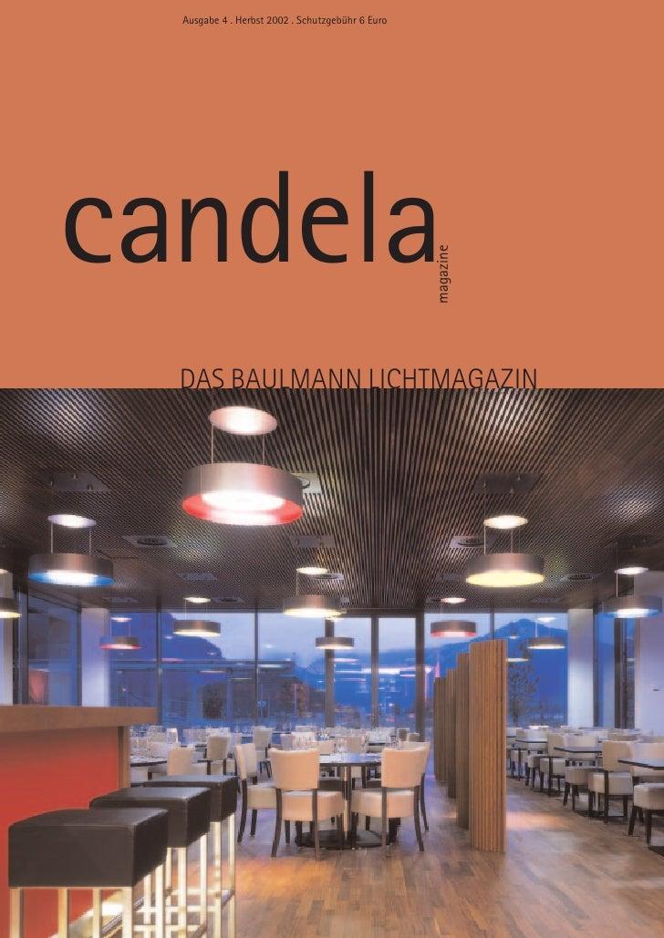 Ausgabe 4 . Herbst 2002 . Schutzgebühr 6 Euro     candela                                                   magazine   DAS...