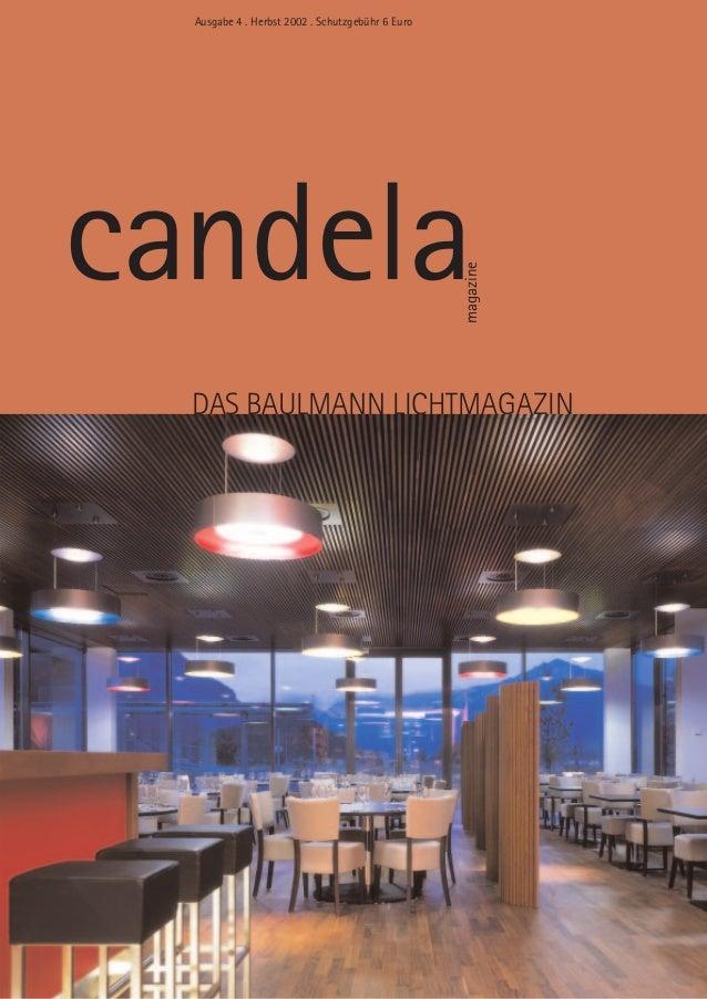 Ausgabe 4 . Herbst 2002 . Schutzgebühr 6 Euro  candela  magazine  DAS BAULMANN LICHTMAGAZIN