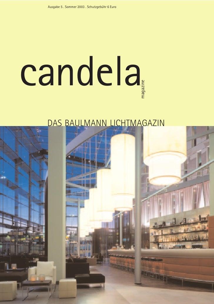 Ausgabe 5 . Sommer 2003 . Schutzgebühr 6 Euro     candela                                                  magazine  DAS B...