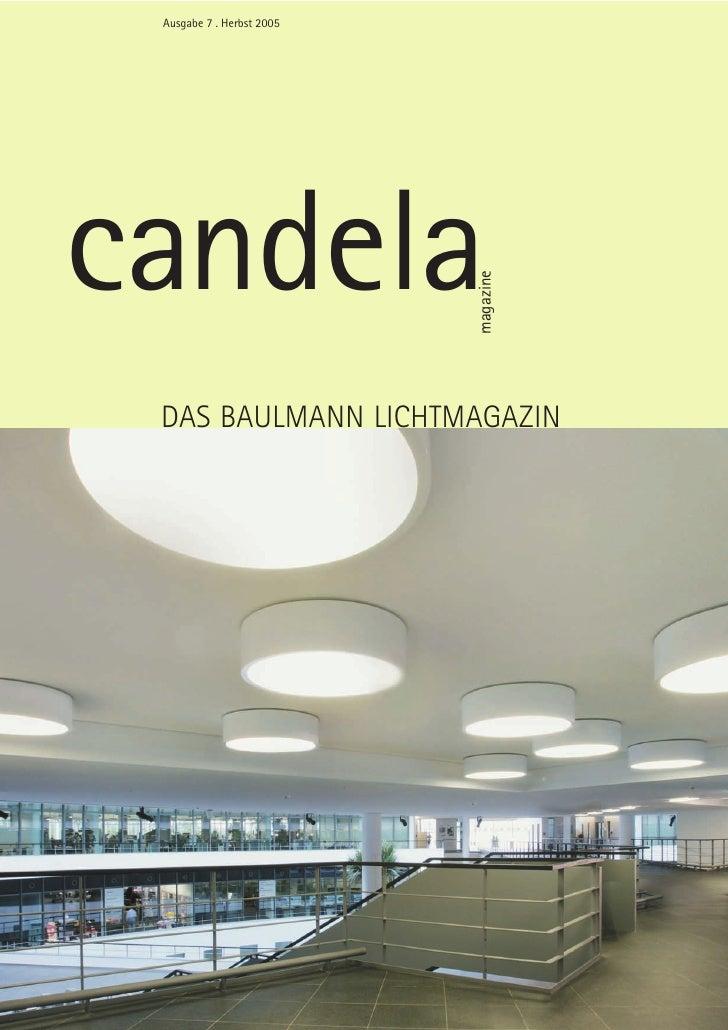 Ausgabe 7 . Herbst 2005     candela                            magazine  DAS BAULMANN LICHTMAGAZIN