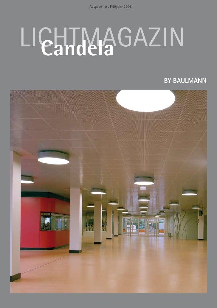 Ausgabe 10 . Frühjahr 2008     LICHTMAGAZIN   Candela                                   BY BAULMANN