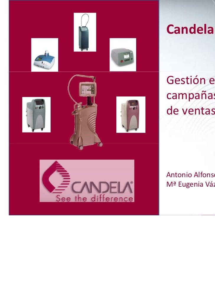 Candela CorporationGestión eficaz de lascampañas y de la fuerzade ventasAntonio AlfonsoMª Eugenia Vázquez