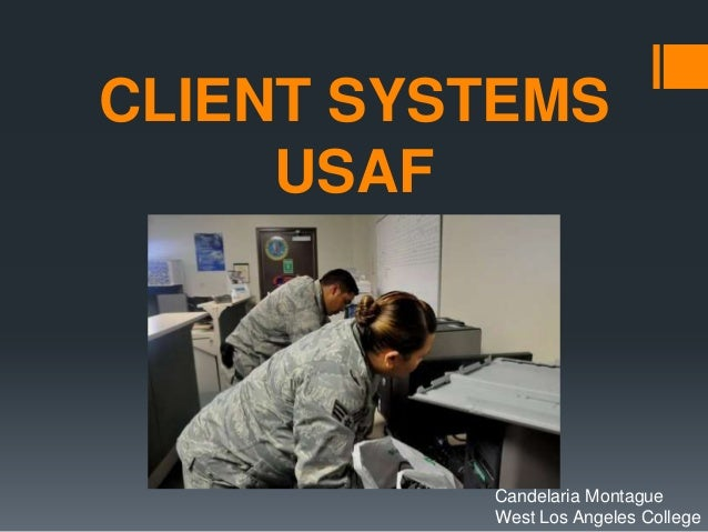 CLIENT SYSTEMS     USAF          Candelaria Montague          West Los Angeles College