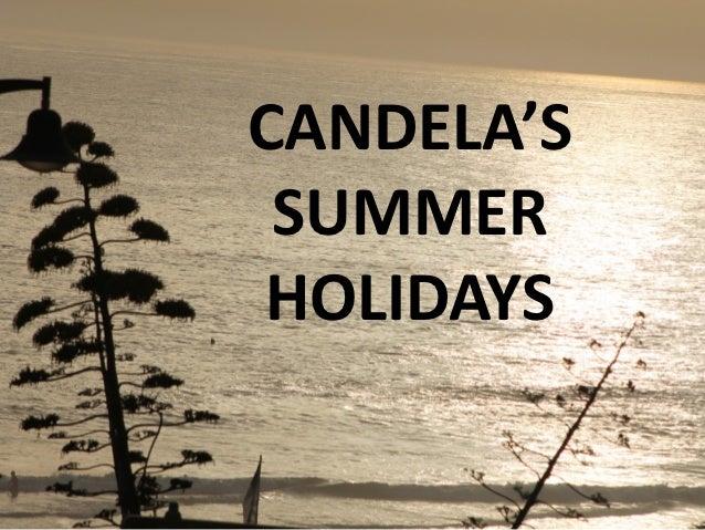 CANDELA'S SUMMERHOLIDAYS