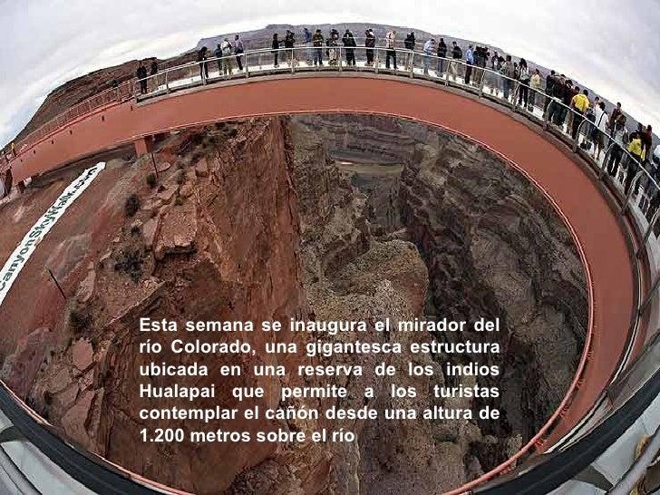 Esta semana se inaugura el mirador del río Colorado, una gigantesca estructura ubicada en una reserva de los indios Hualap...