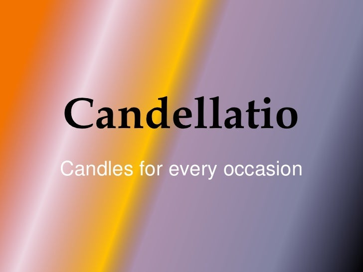 Candellatio<br />Candles for every occasion<br />