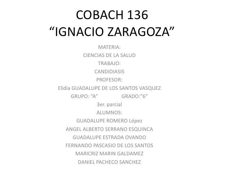 """COBACH 136""""IGNACIO ZARAGOZA""""                  MATERIA:            CIENCIAS DE LA SALUD                  TRABAJO:          ..."""