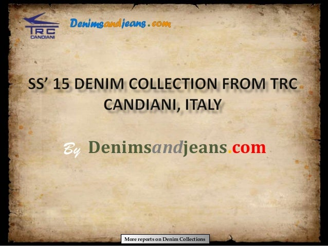 More reports on Denim Collections Denimsandjeans.comBy