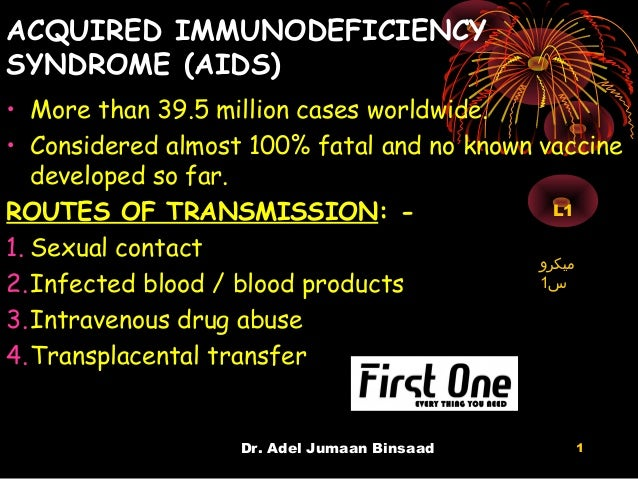 ACQUIRED IMMUNODEFICIENCYSYNDROME (AIDS)• More than 39.5 million cases worldwide.• Considered almost 100% fatal and no kno...