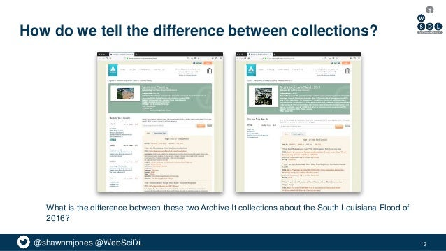@shawnmjones @WebSciDL How do we tell the difference between collections? What is the difference between these two Archive...