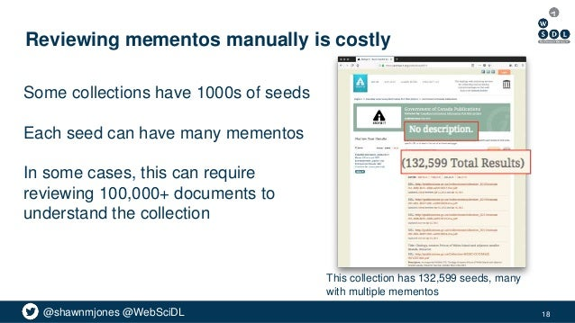 @shawnmjones @WebSciDL Reviewing mementos manually is costly This collection has 132,599 seeds, many with multiple memento...