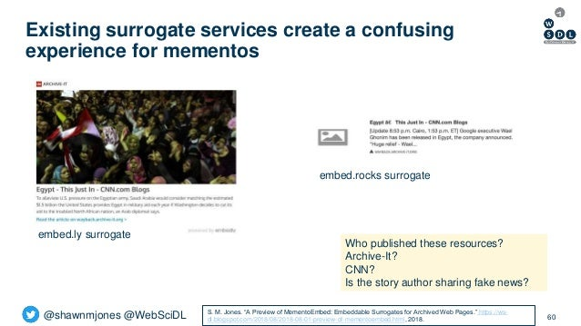 @shawnmjones @WebSciDL Existing surrogate services create a confusing experience for mementos 60 Who published these resou...