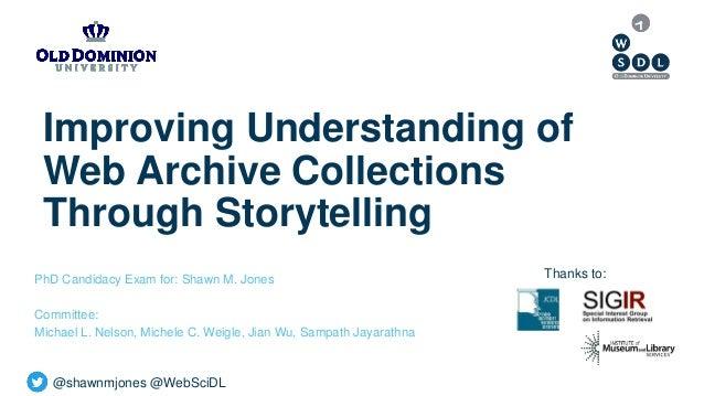 @shawnmjones @WebSciDL Improving Understanding of Web Archive Collections Through Storytelling PhD Candidacy Exam for: Sha...