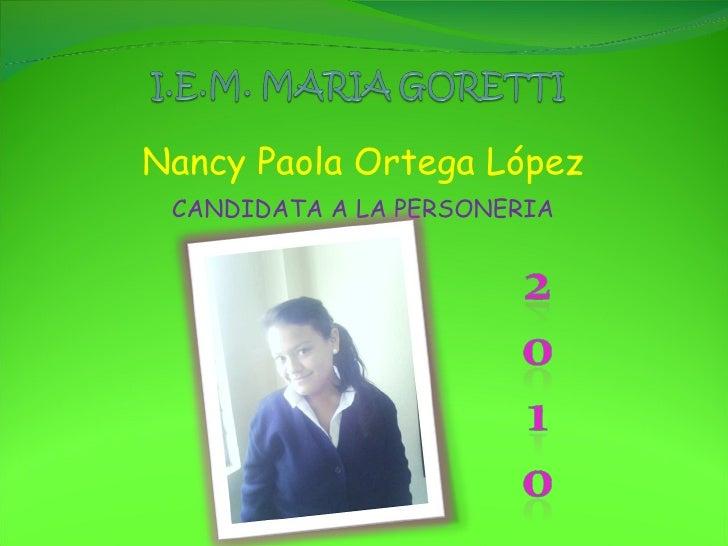 Nancy Paola Ortega López CANDIDATA A LA PERSONERIA