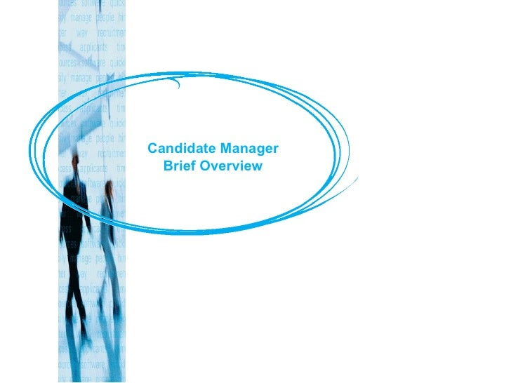 Candidate Manager Brief Overview