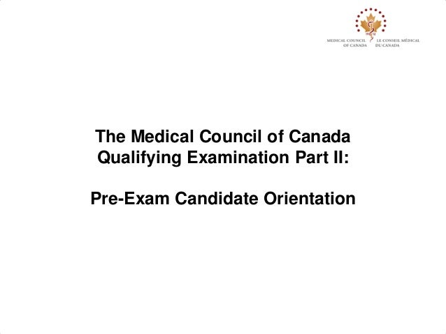 The Medical Council of Canada Qualifying Examination Part II: Pre-Exam Candidate Orientation