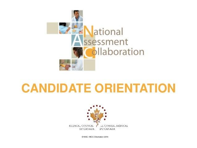 CANDIDATE ORIENTATION  © NAC / MCC Orientation 2014
