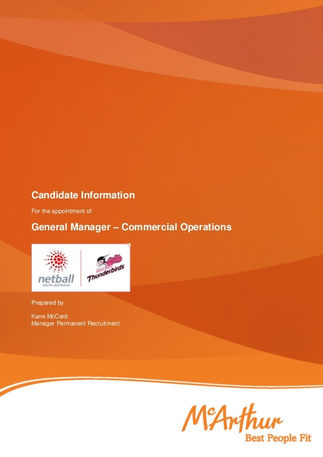 Candidate Information For the appointment of:  General Manager – Commercial Operations  Prepared by Kane McCard Manager Pe...