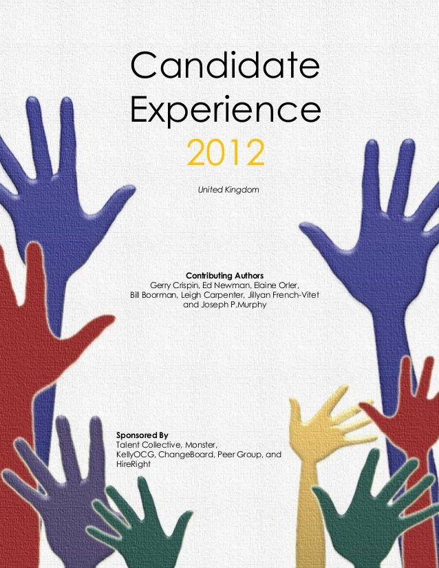 The Candidate Experience Awards | The Candidate Experience 2012, United Kingdom 1 support@thecandes.org Candidate Experien...