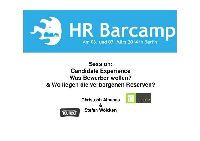 Session: Candidate Experience Was Bewerber wollen? & Wo liegen die verborgenen Reserven? Christoph Athanas & Stefan Wölcken