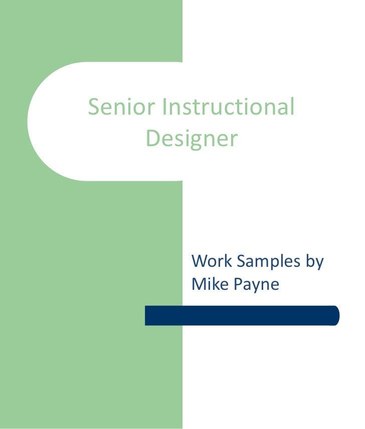 Senior Instructional     Designer         Work Samples by         Mike Payne