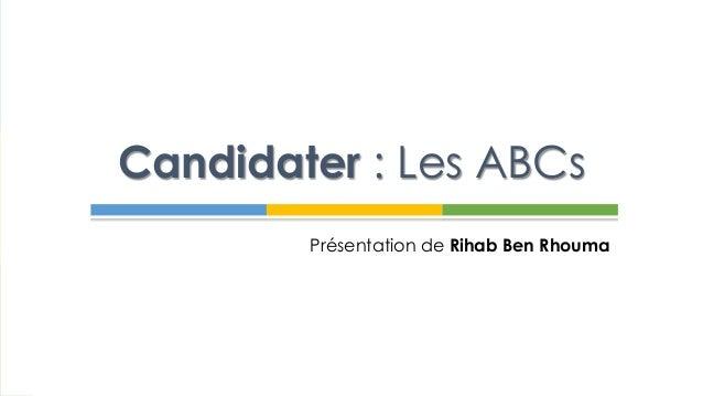Présentation de Rihab Ben Rhouma Candidater : Les ABCs