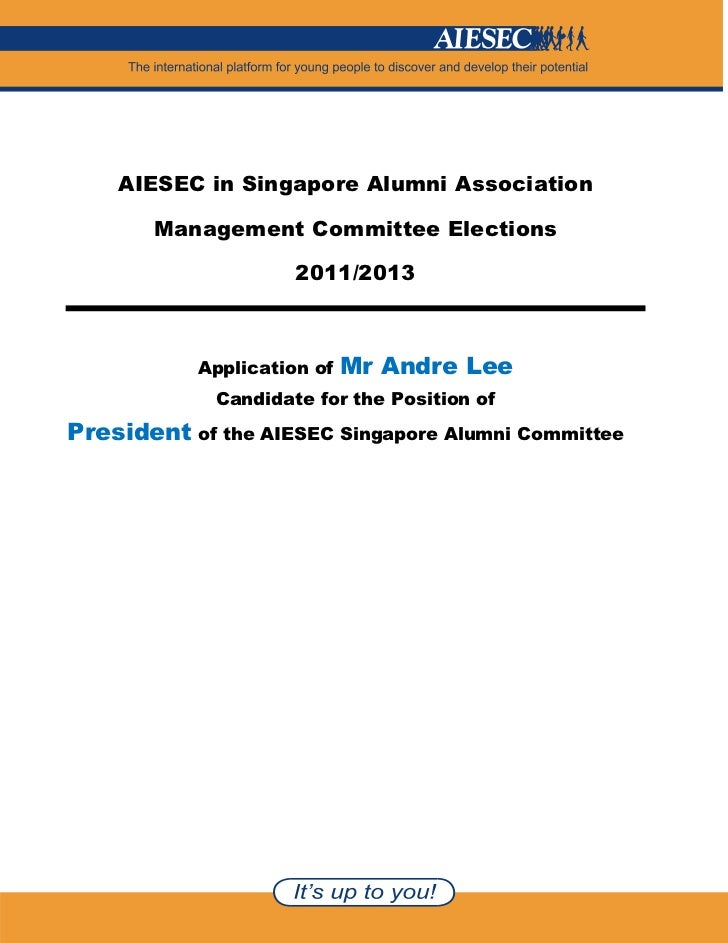 AIESEC in Singapore Alumni Association       Management Committee Elections                     2011/2013           Applic...