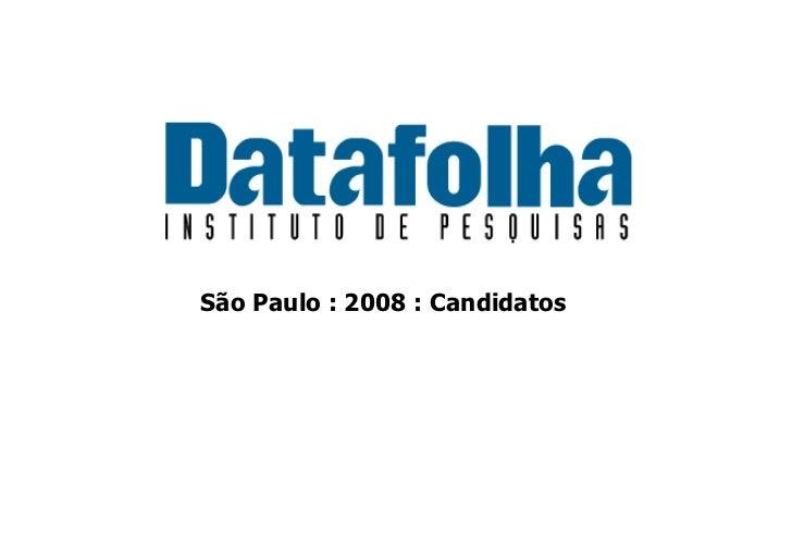 São Paulo : 2008 : Candidatos