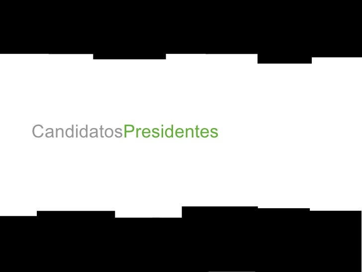 Candidatos Presidentes