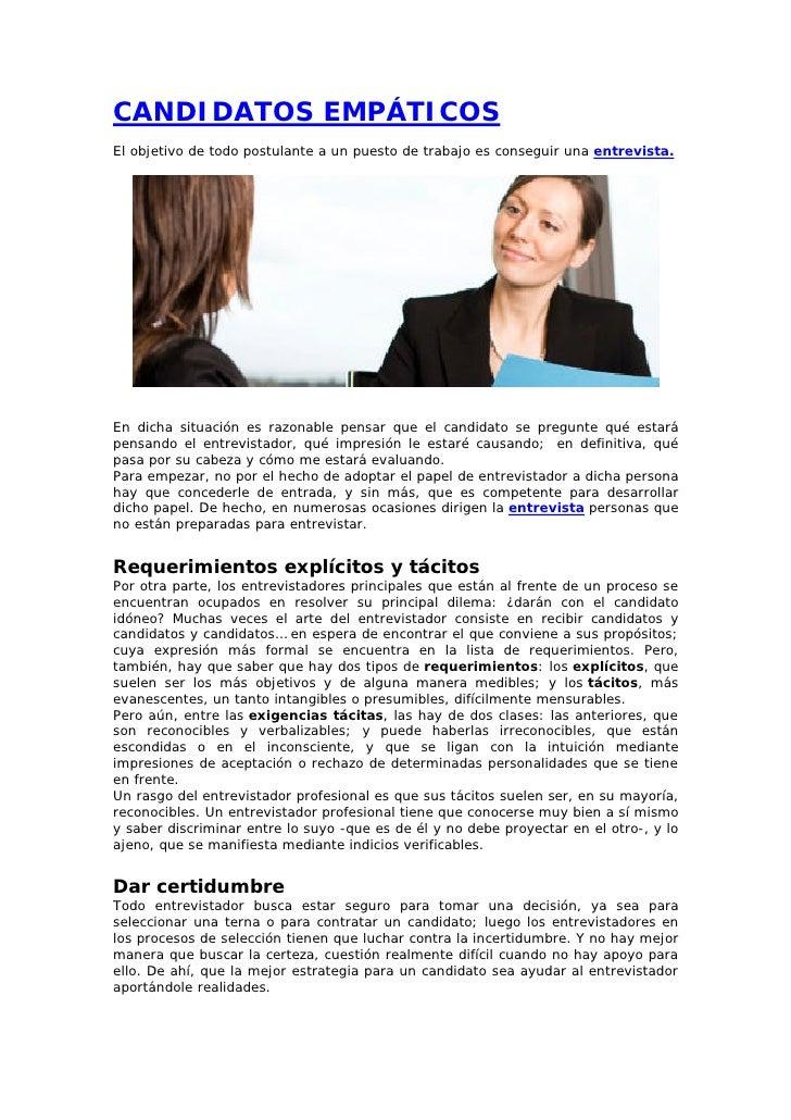CANDIDATOS EMPÁTICOSEl objetivo de todo postulante a un puesto de trabajo es conseguir una entrevista.En dicha situación e...