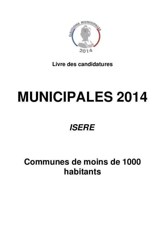 Communes de moins de 1000 habitants Livre des candidatures MUNICIPALES 2014 ISERE