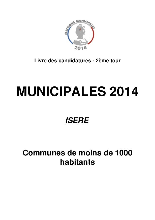 Communes de moins de 1000 habitants Livre des candidatures - 2ème tour MUNICIPALES 2014 ISERE