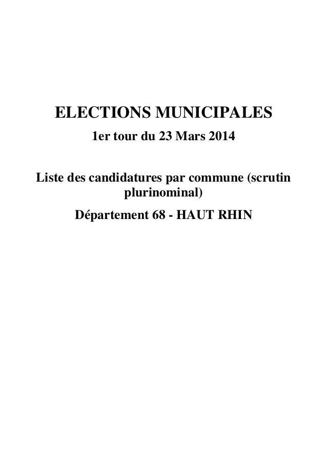 ELECTIONS MUNICIPALES 1er tour du 23 Mars 2014 Liste des candidatures par commune (scrutin plurinominal) Département 68 - ...