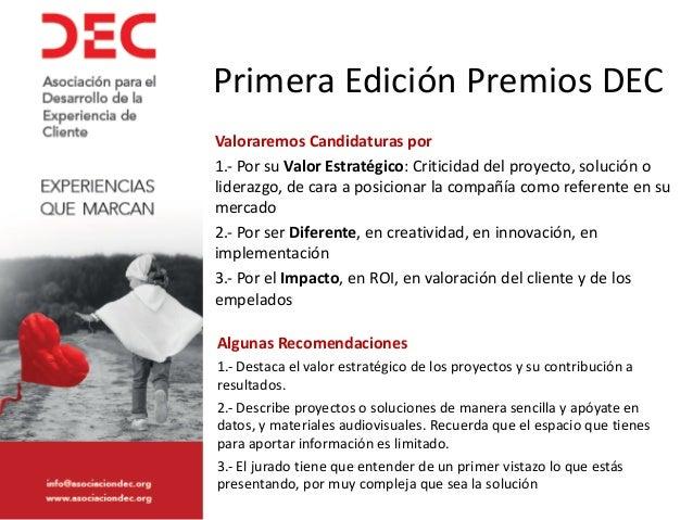 Primera Edición Premios DEC Valoraremos Candidaturas por 1.- Por su Valor Estratégico: Criticidad del proyecto, solución o...