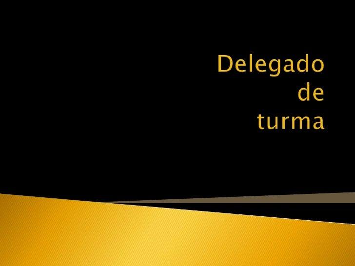Delegado deturma<br />