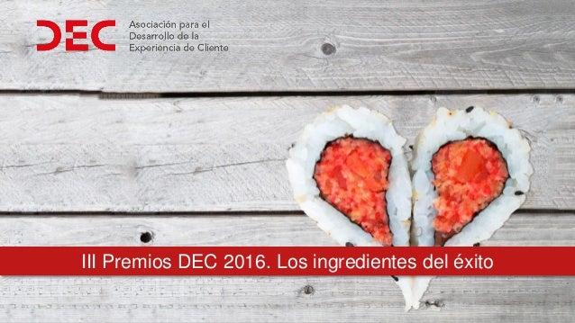 III Premios DEC 2016. Los ingredientes del éxito