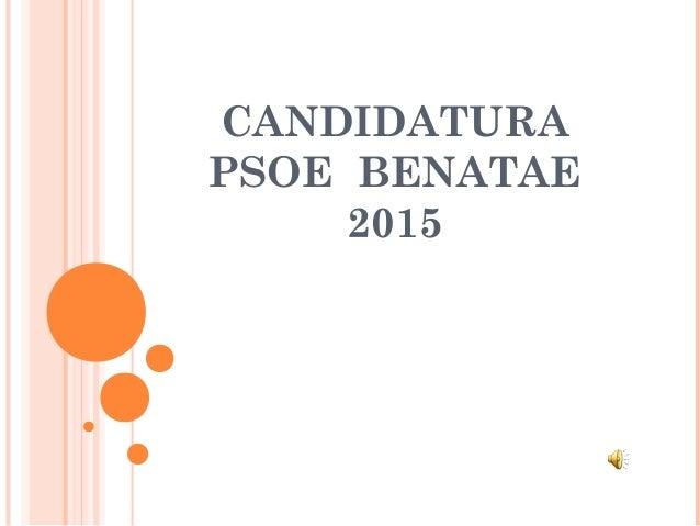CANDIDATURA PSOE BENATAE 2015